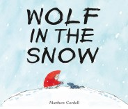 2018 Caldecott book, The Wolf in The Snow by Matthew Cordell